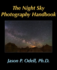 The complete guide to night sky photography by Jason P. Odell
